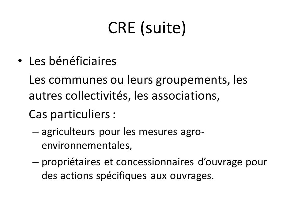 CRE (suite) Les bénéficiaires