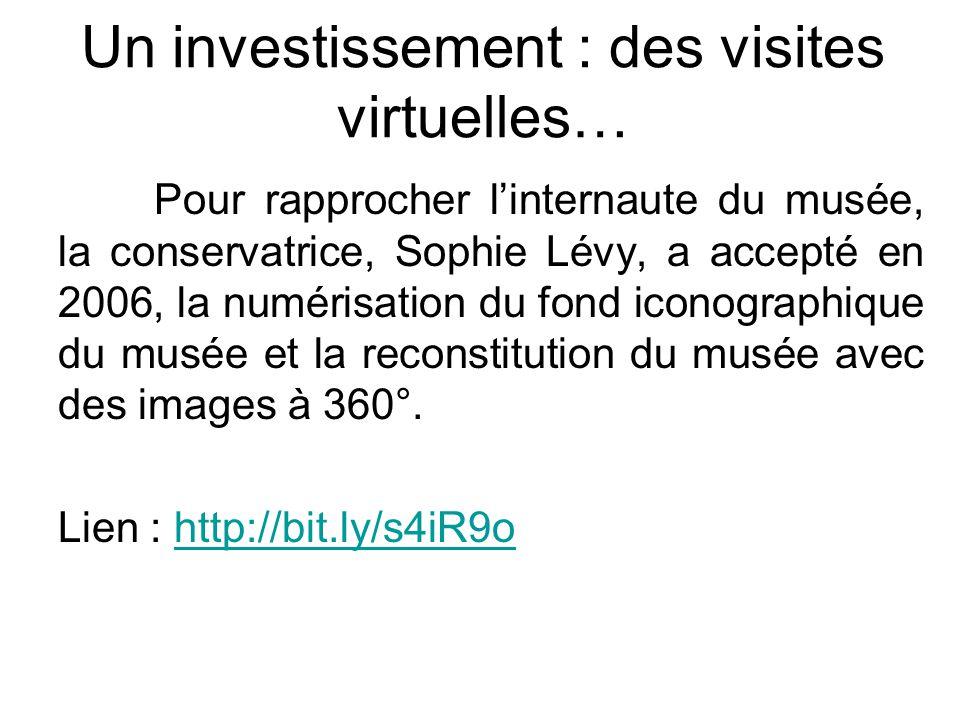 Un investissement : des visites virtuelles…