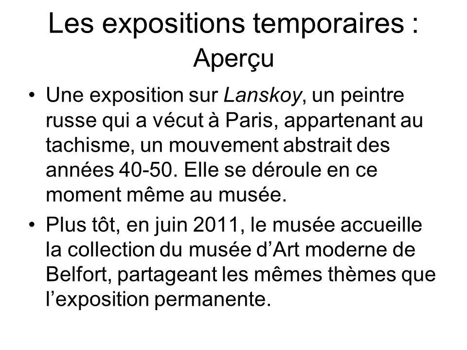 Les expositions temporaires :