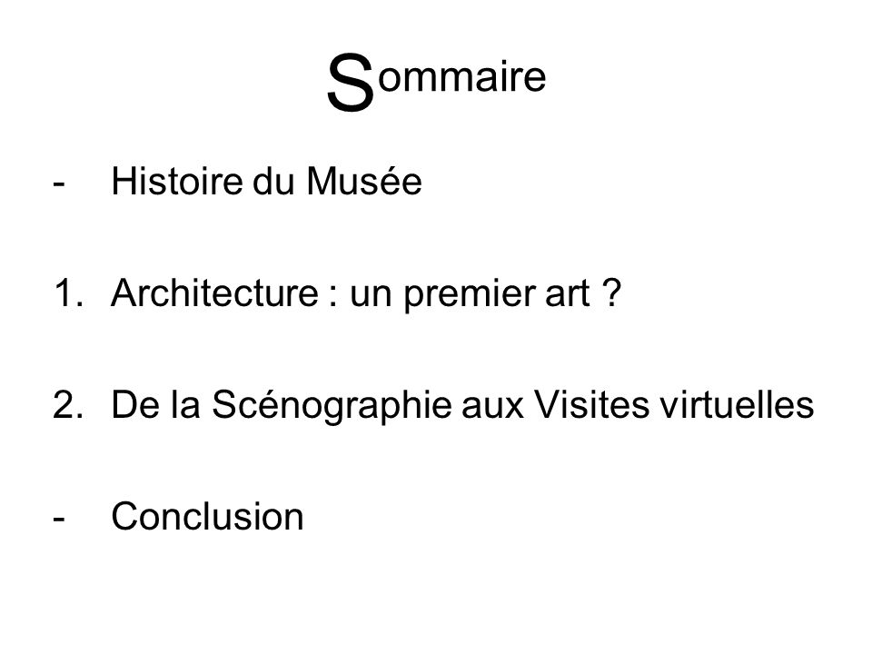 Sommaire Histoire du Musée Architecture : un premier art