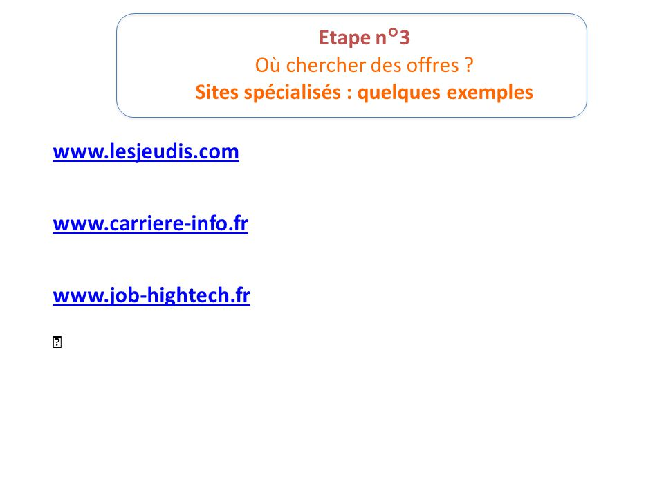 www.lesjeudis.com www.carriere-info.fr www.job-hightech.fr