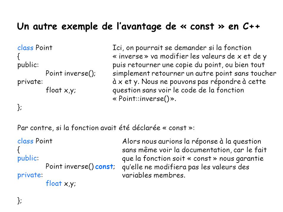 Un autre exemple de l'avantage de « const » en C++