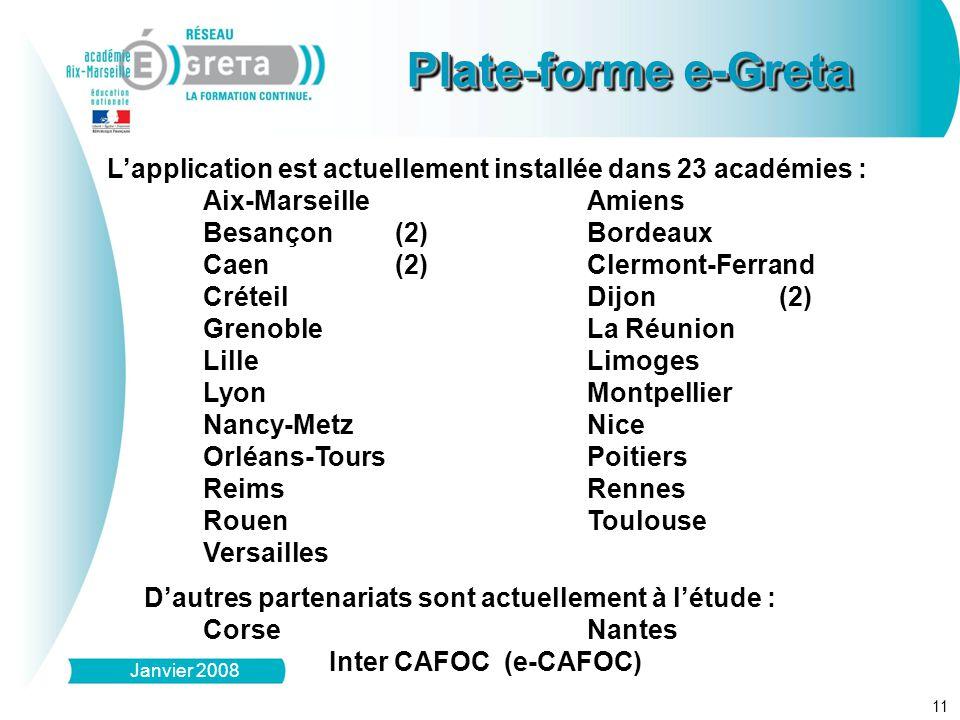 Plate-forme e-Greta L'application est actuellement installée dans 23 académies : Aix-Marseille Amiens Besançon (2) Bordeaux.