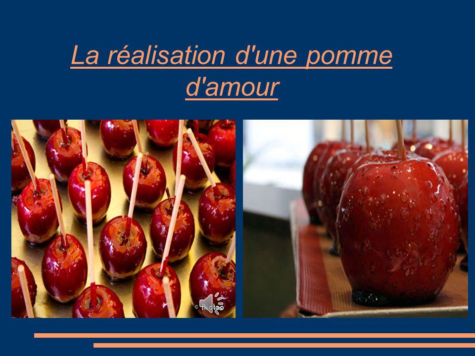 La réalisation d une pomme d amour
