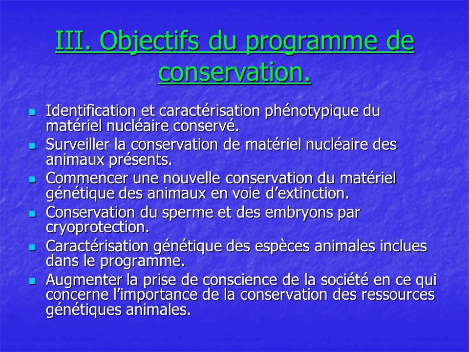 III. Objectifs du programme de conservation.