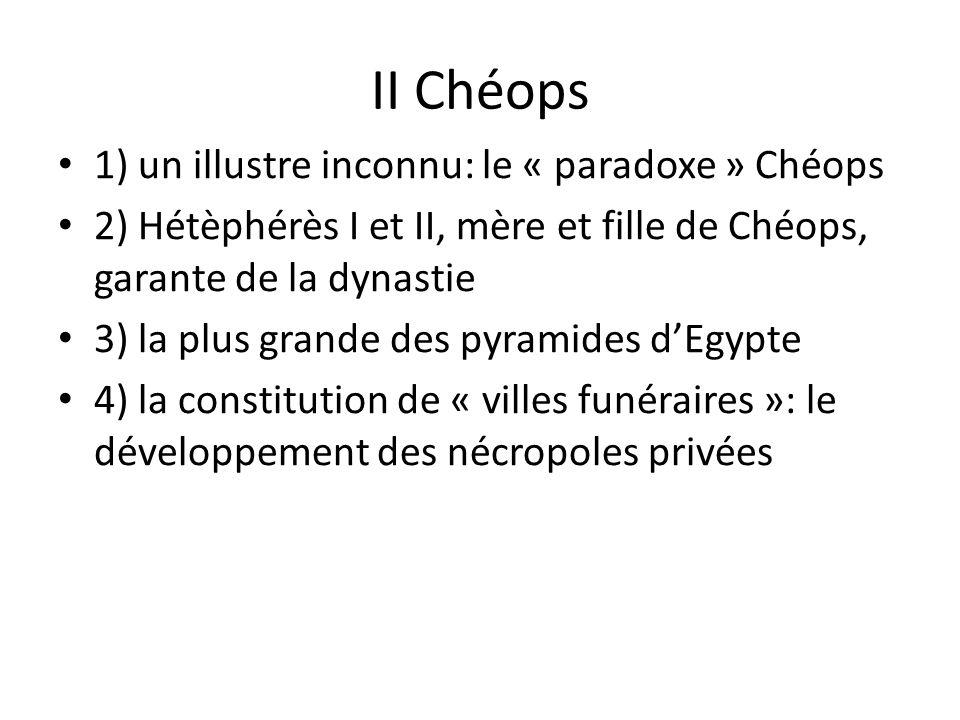 II Chéops 1) un illustre inconnu: le « paradoxe » Chéops