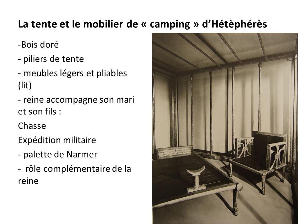 La tente et le mobilier de « camping » d'Hétèphérès