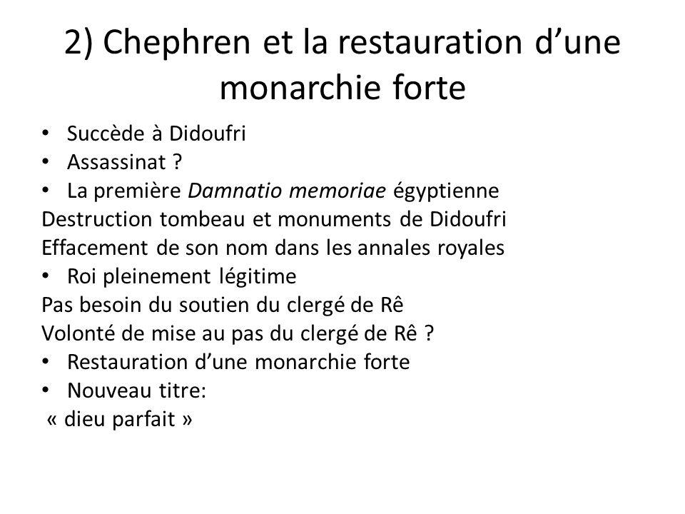 2) Chephren et la restauration d'une monarchie forte