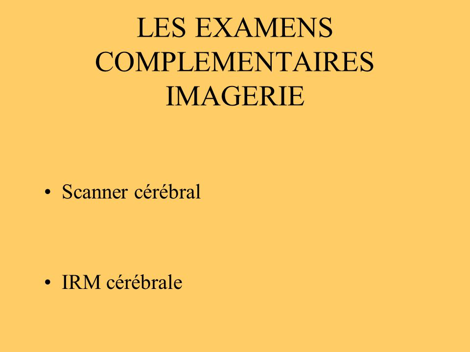 LES EXAMENS COMPLEMENTAIRES IMAGERIE