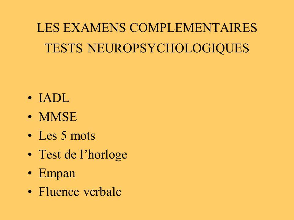 LES EXAMENS COMPLEMENTAIRES TESTS NEUROPSYCHOLOGIQUES