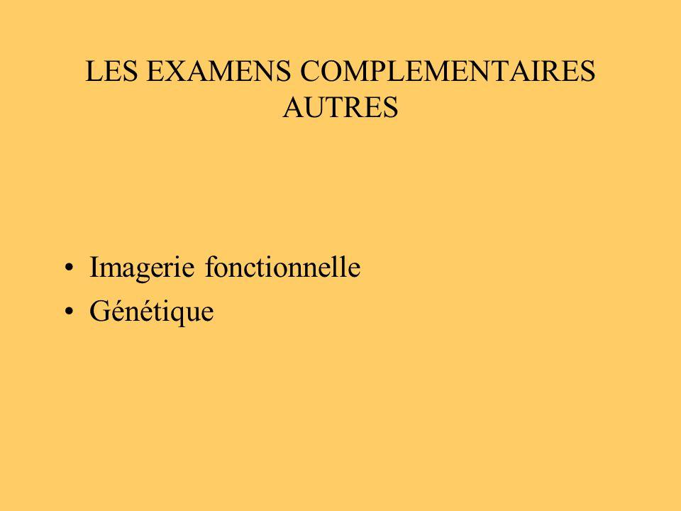LES EXAMENS COMPLEMENTAIRES AUTRES