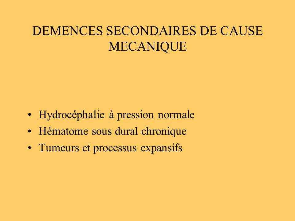 DEMENCES SECONDAIRES DE CAUSE MECANIQUE