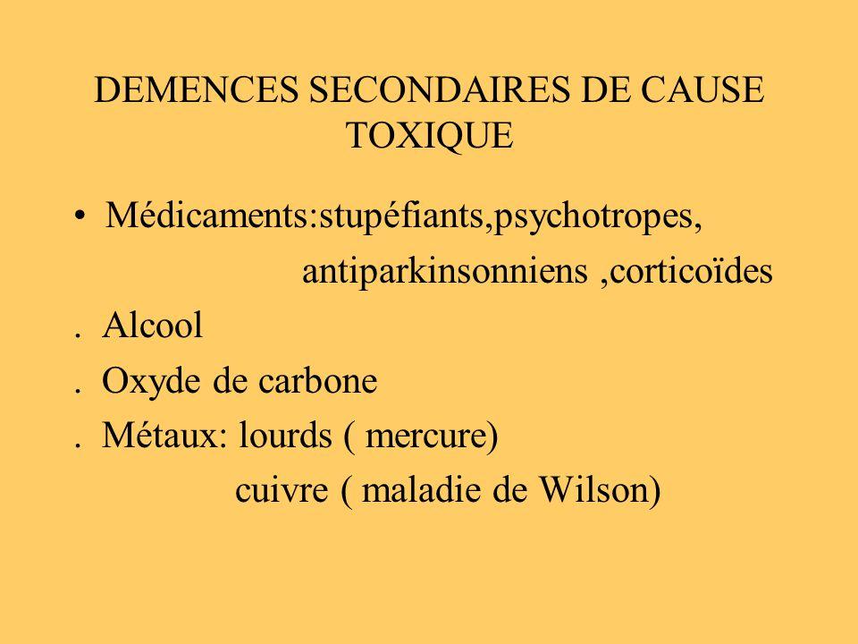 DEMENCES SECONDAIRES DE CAUSE TOXIQUE