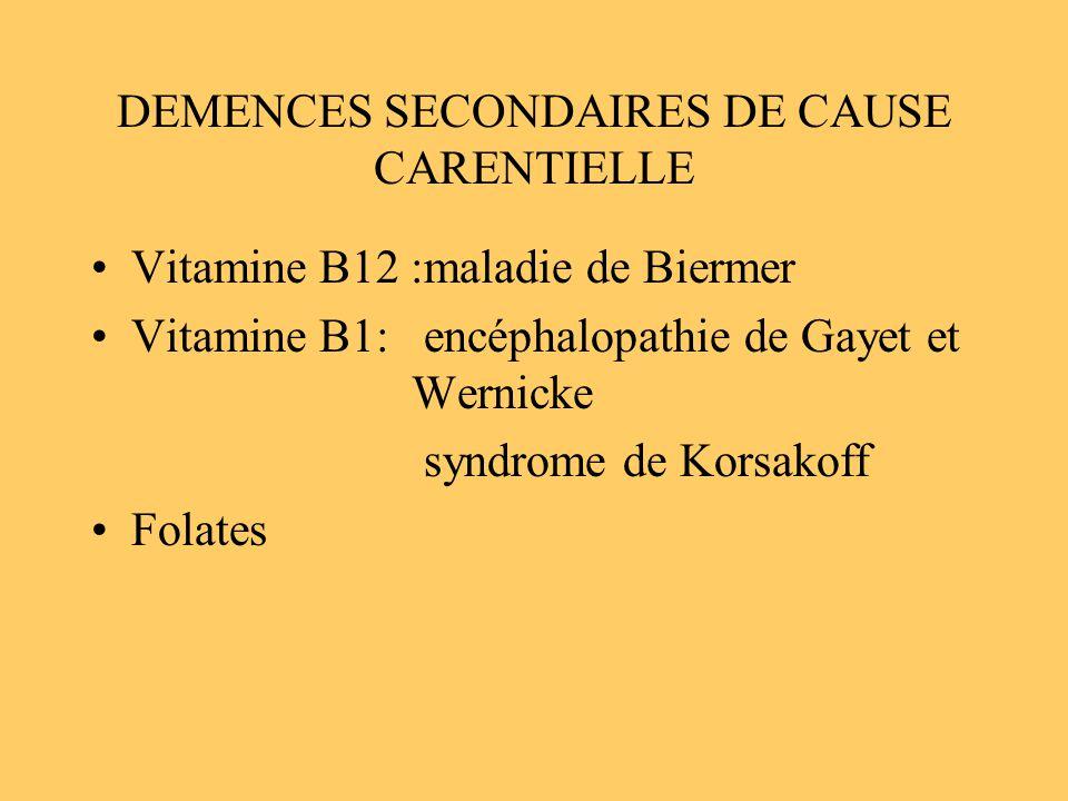 DEMENCES SECONDAIRES DE CAUSE CARENTIELLE