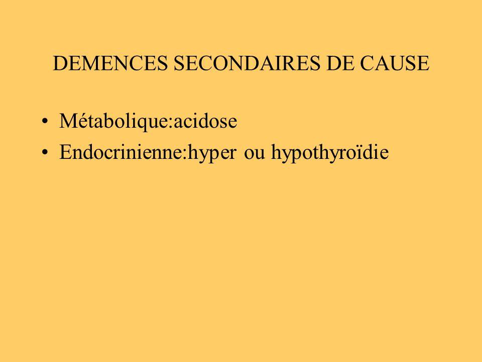 DEMENCES SECONDAIRES DE CAUSE
