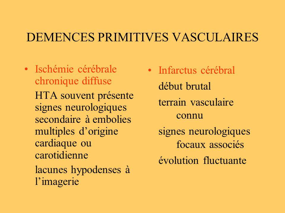 DEMENCES PRIMITIVES VASCULAIRES