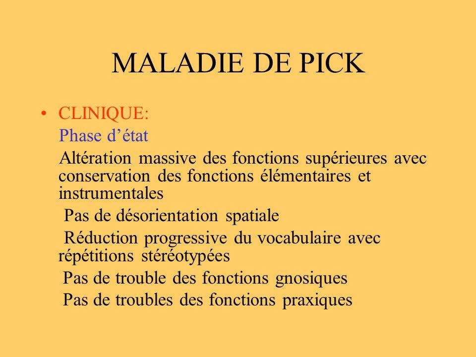 MALADIE DE PICK CLINIQUE: Phase d'état