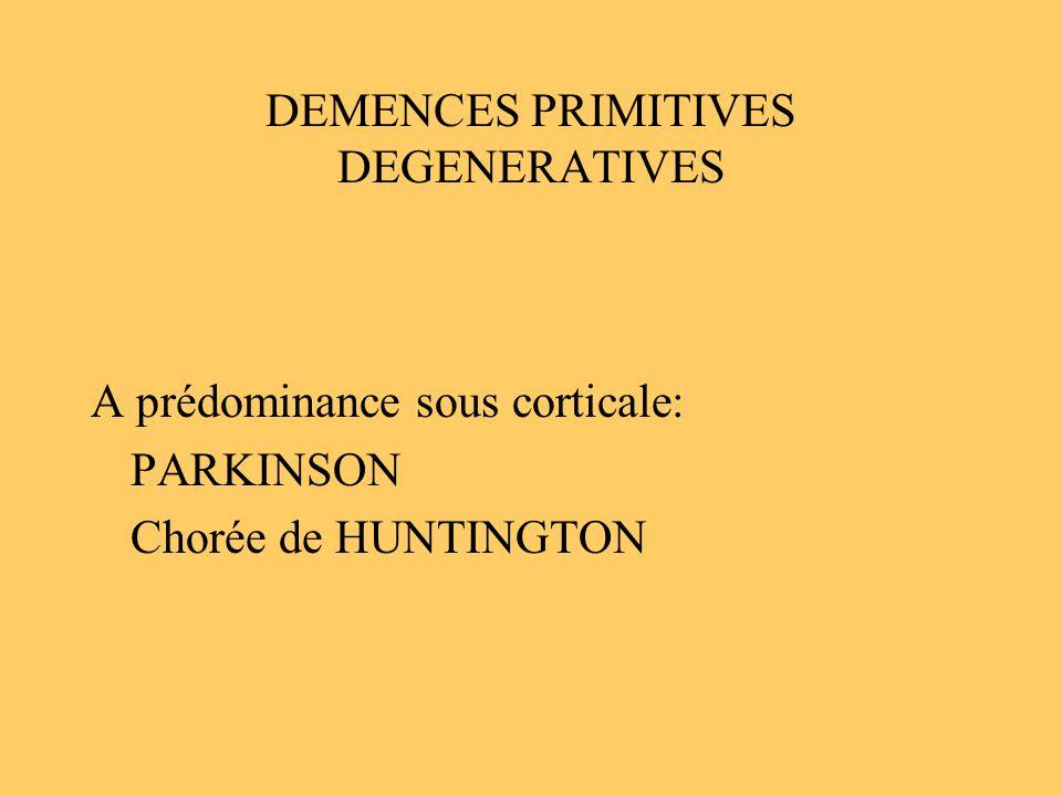 DEMENCES PRIMITIVES DEGENERATIVES