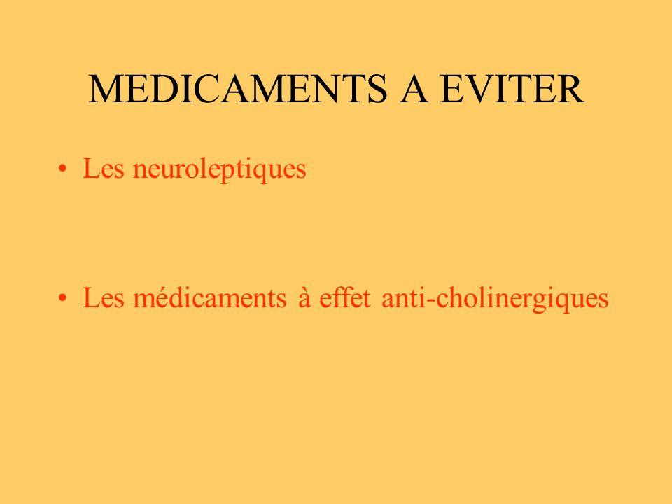 MEDICAMENTS A EVITER Les neuroleptiques
