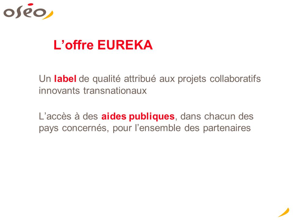 Les bénéfices du partenariat et du label EUREKA