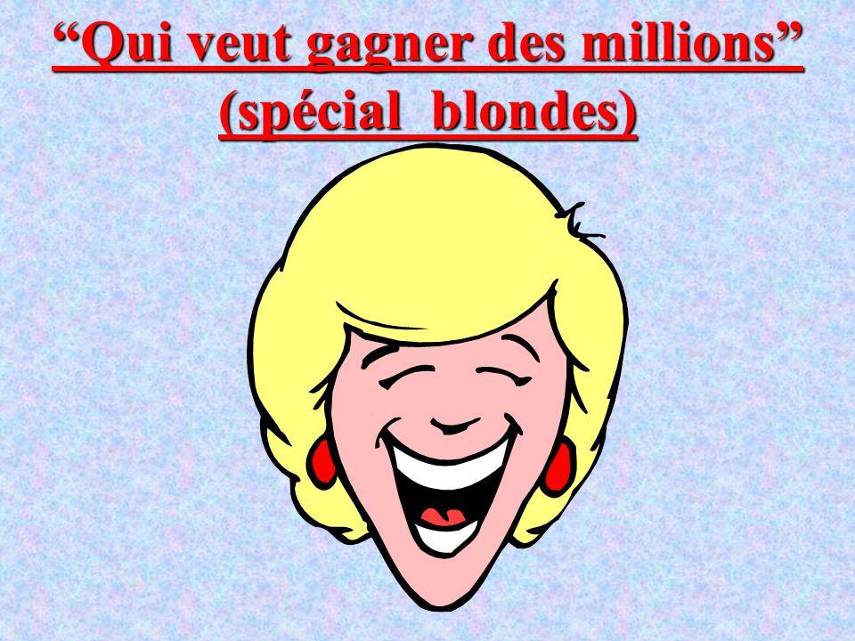 Qui veut gagner des millions (spécial blondes)