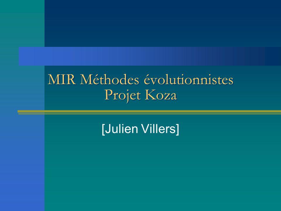 MIR Méthodes évolutionnistes Projet Koza