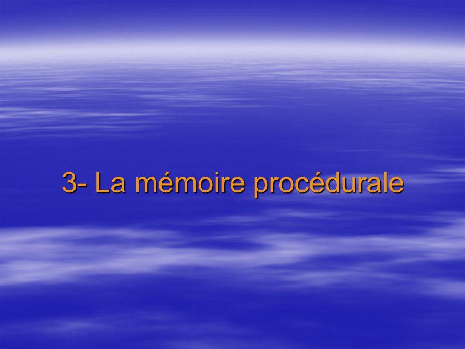 3- La mémoire procédurale