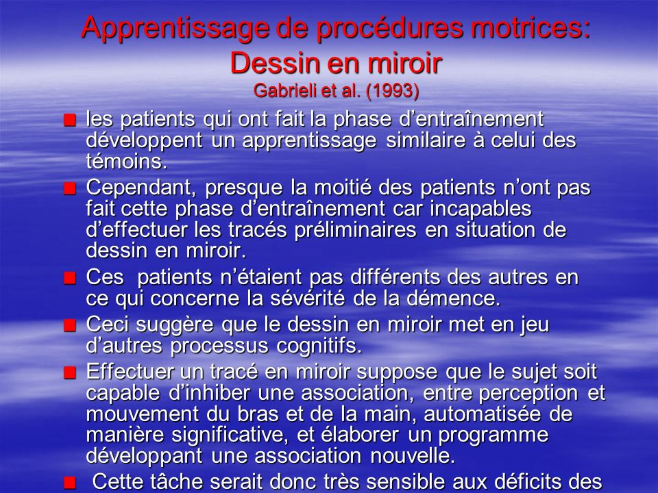 Apprentissage de procédures motrices: Dessin en miroir Gabrieli et al