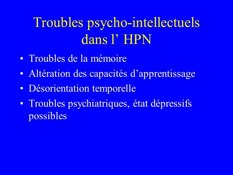 Troubles psycho-intellectuels dans l' HPN