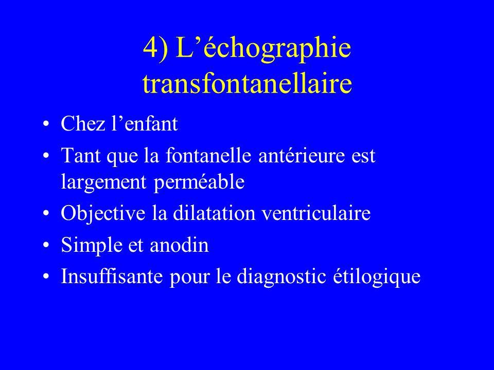 4) L'échographie transfontanellaire