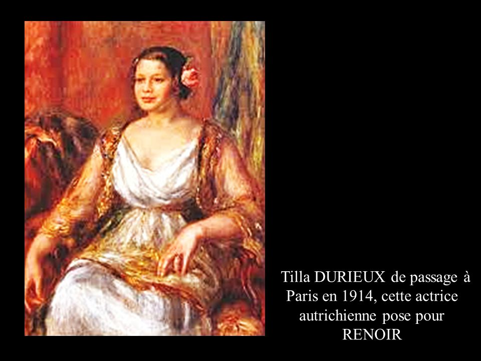 Tilla DURIEUX de passage à Paris en 1914, cette actrice autrichienne pose pour RENOIR