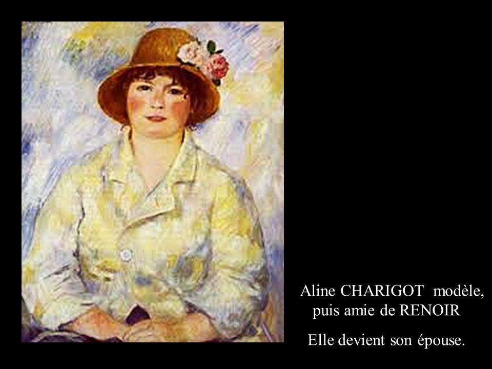 Aline CHARIGOT modèle, puis amie de RENOIR Elle devient son épouse.