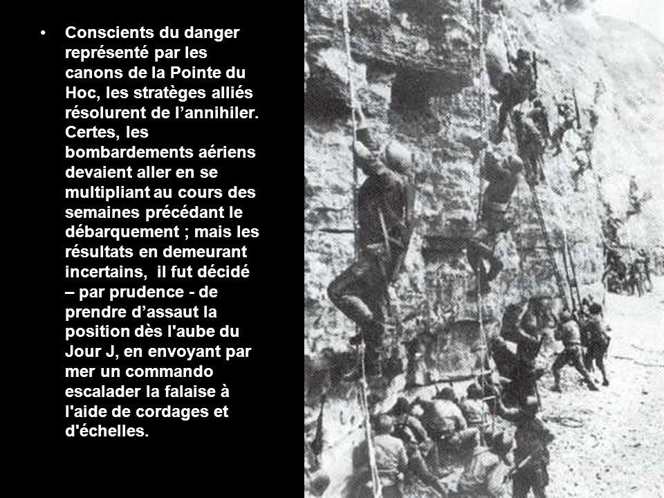 Conscients du danger représenté par les canons de la Pointe du Hoc, les stratèges alliés résolurent de l'annihiler.