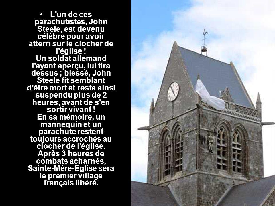 L un de ces parachutistes, John Steele, est devenu célèbre pour avoir atterri sur le clocher de l église .