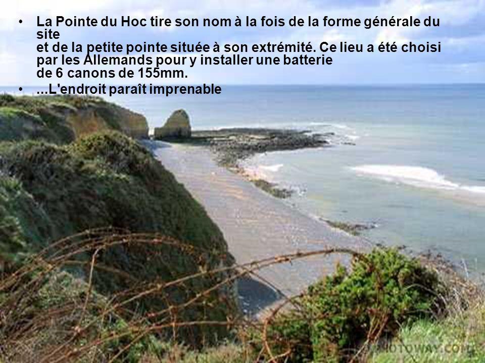 La Pointe du Hoc tire son nom à la fois de la forme générale du site et de la petite pointe située à son extrémité. Ce lieu a été choisi par les Allemands pour y installer une batterie de 6 canons de 155mm.