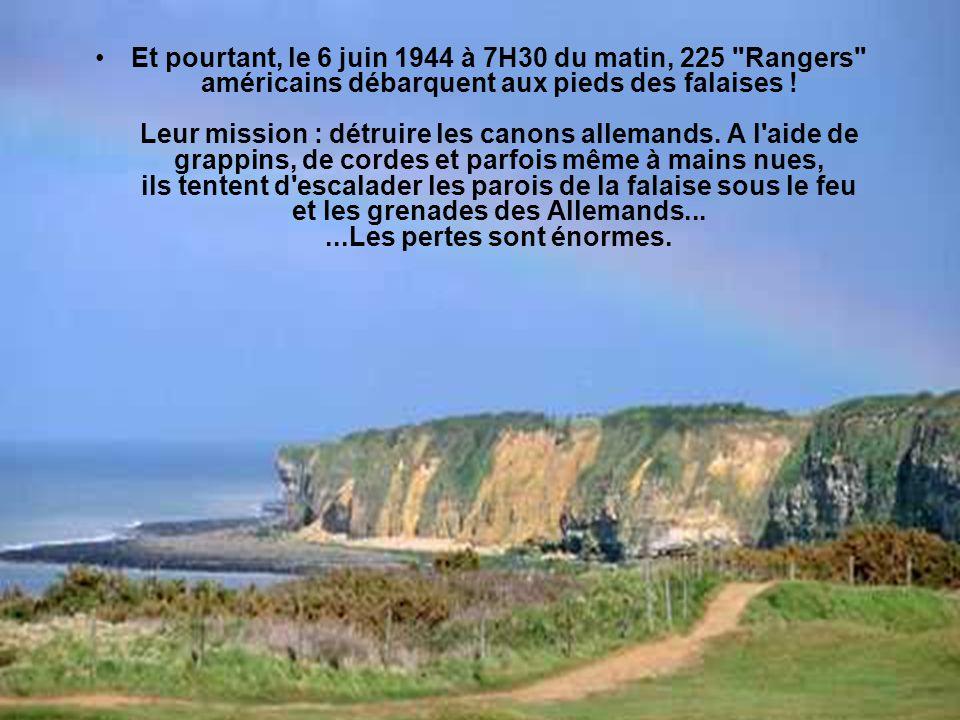 Et pourtant, le 6 juin 1944 à 7H30 du matin, 225 Rangers américains débarquent aux pieds des falaises .