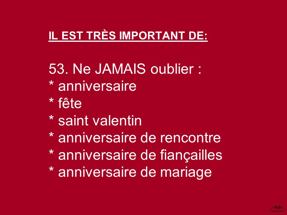 IL EST TRÈS IMPORTANT DE: 53. Ne JAMAIS oublier :. anniversaire. fête