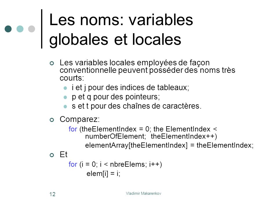 Les noms: variables globales et locales