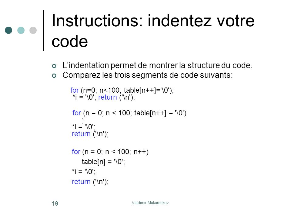 Instructions: indentez votre code