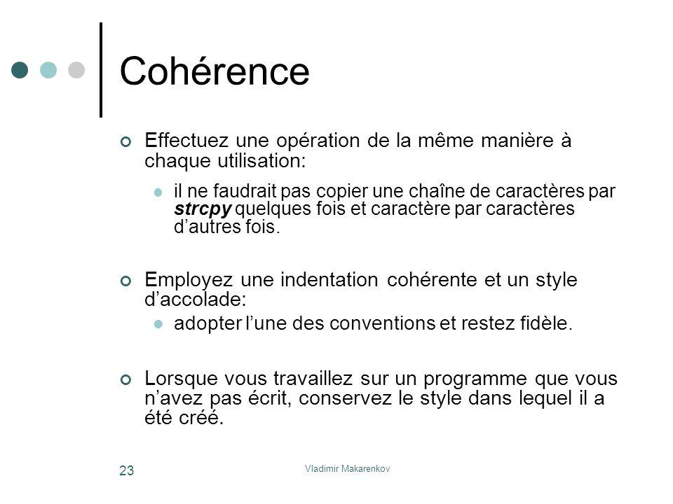 Cohérence Effectuez une opération de la même manière à chaque utilisation: