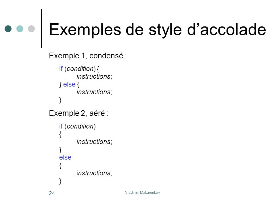 Exemples de style d'accolade