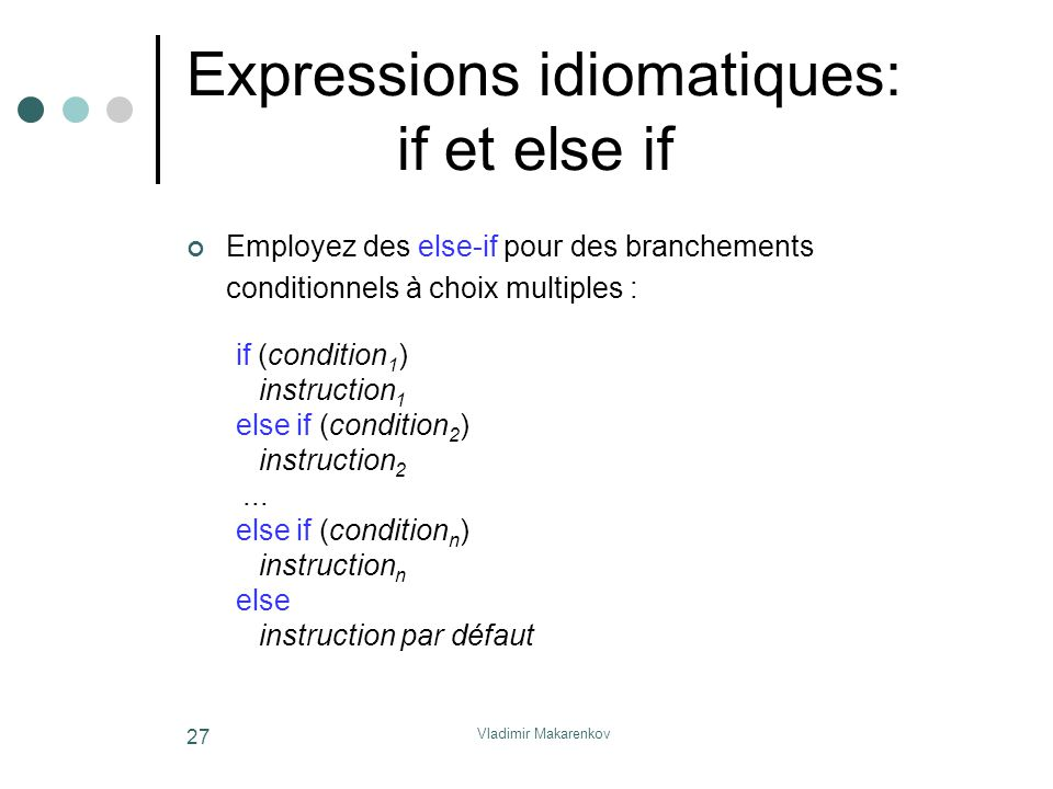 Expressions idiomatiques: if et else if