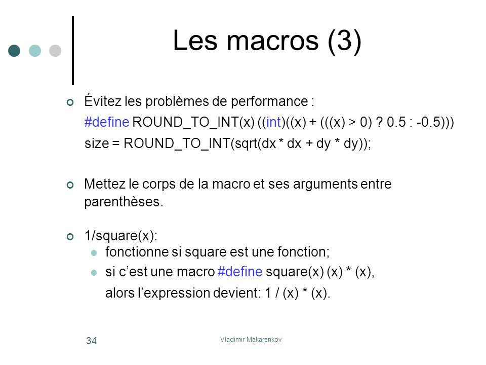 Les macros (3) Évitez les problèmes de performance :