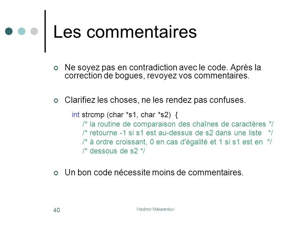 Les commentaires int strcmp (char *s1, char *s2) {