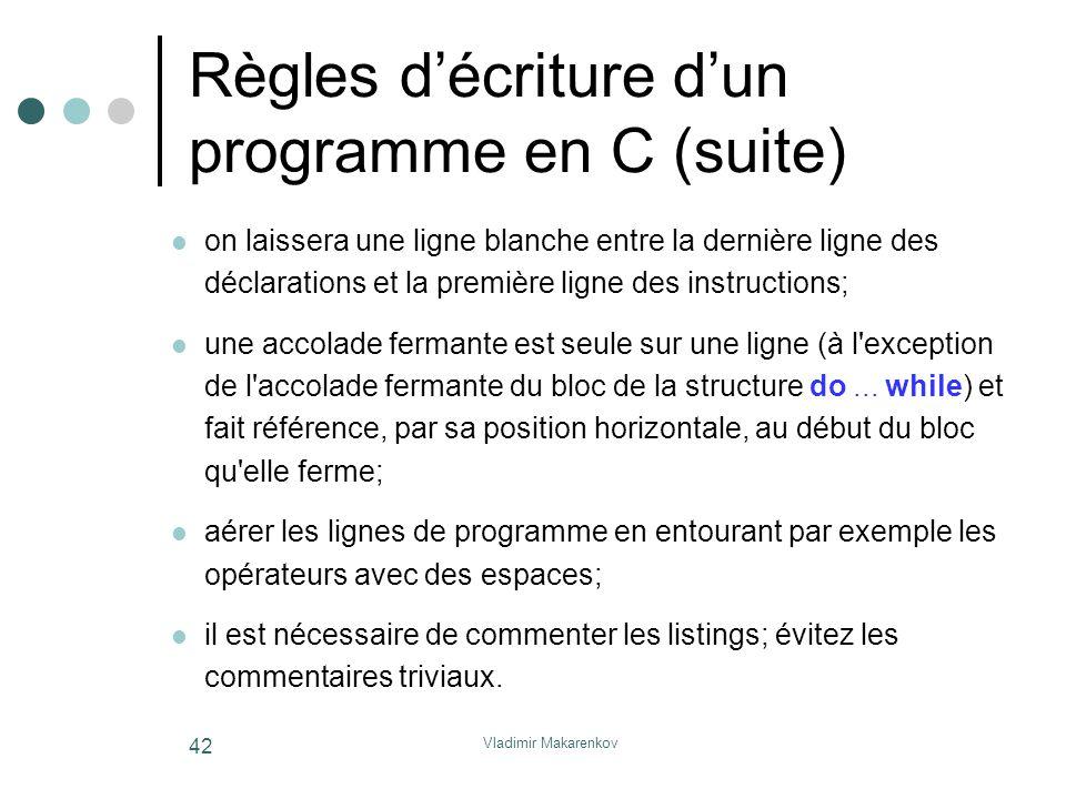 Règles d'écriture d'un programme en C (suite)
