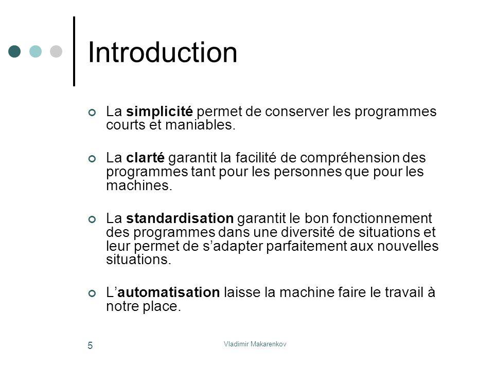 Introduction La simplicité permet de conserver les programmes courts et maniables.