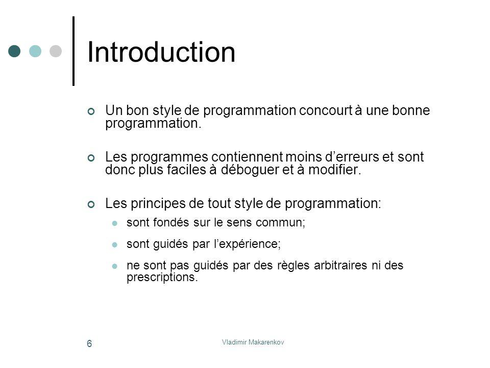 Introduction Un bon style de programmation concourt à une bonne programmation.