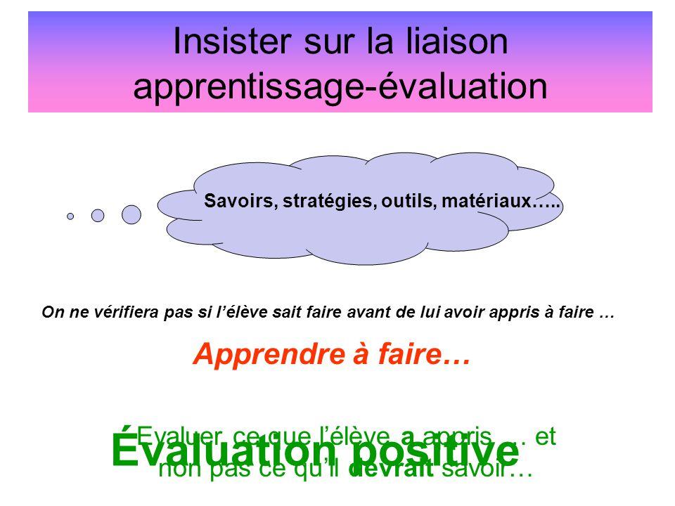 Évaluation positive Insister sur la liaison apprentissage-évaluation