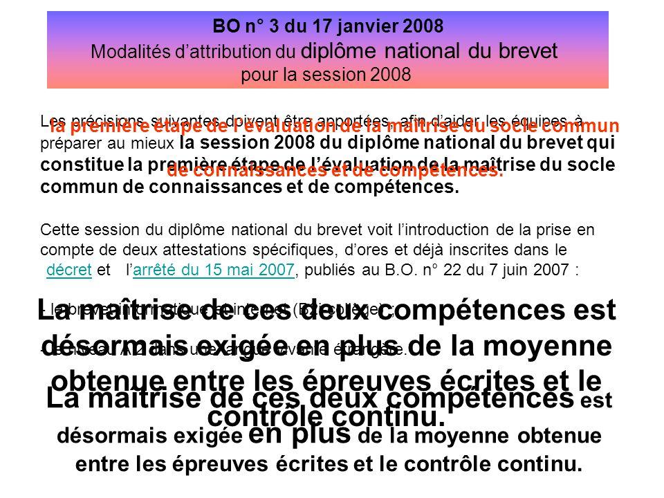 BO n° 3 du 17 janvier 2008 Modalités d'attribution du diplôme national du brevet. pour la session 2008.