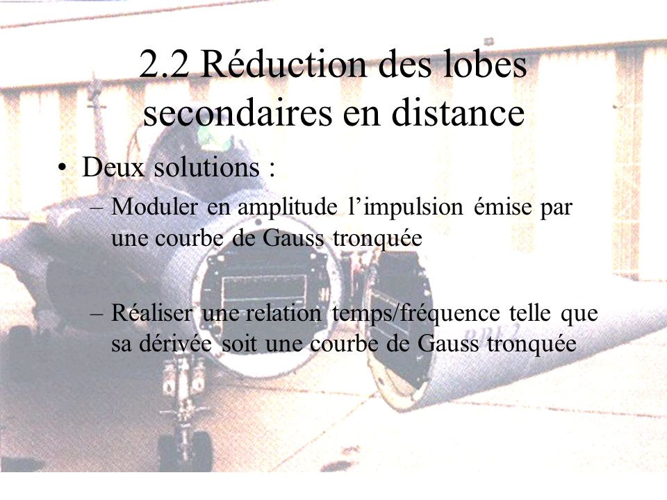 2.2 Réduction des lobes secondaires en distance